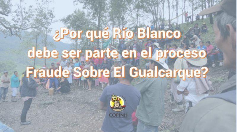 ¿Por qué Río Blanco debe ser parte en el proceso  Fraude Sobre El Gualcarque?