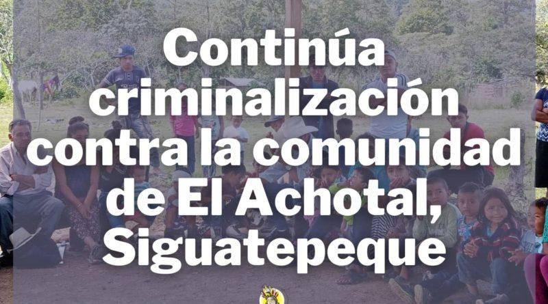 Continúa la criminalización contra la comunidad de El Achotal, Siguatepeque