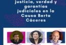 VIDEO: Acceso a la justicia, verdad y garantías judiciales en la Causa Berta Cáceres
